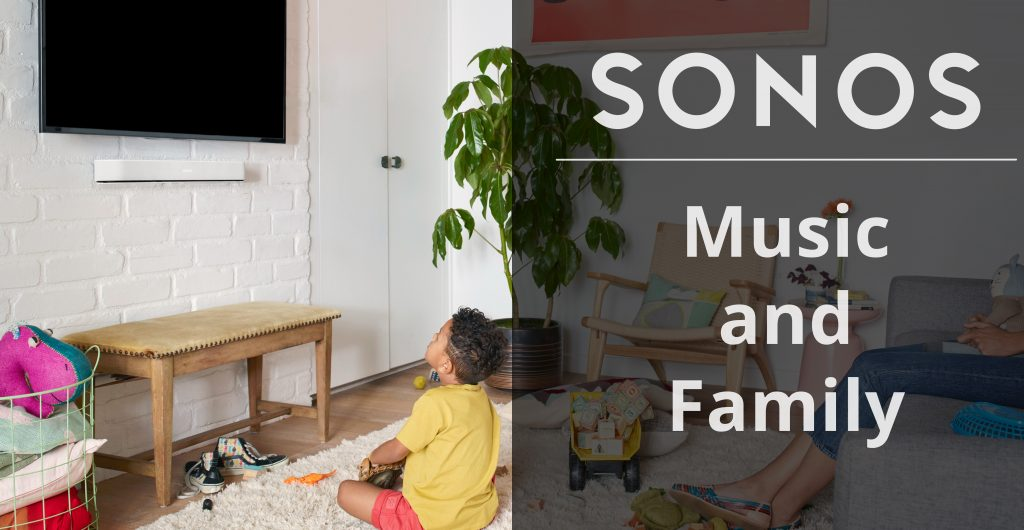 sonos music and family